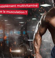 pourquoi prendre un supplément multivitaminé en musculation