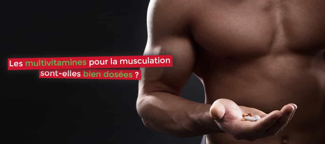 Les multivitamines pour la musculation sont-elles bien dosées