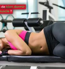 Pourquoi est-ce important de bien dormir pour prendre du muscle