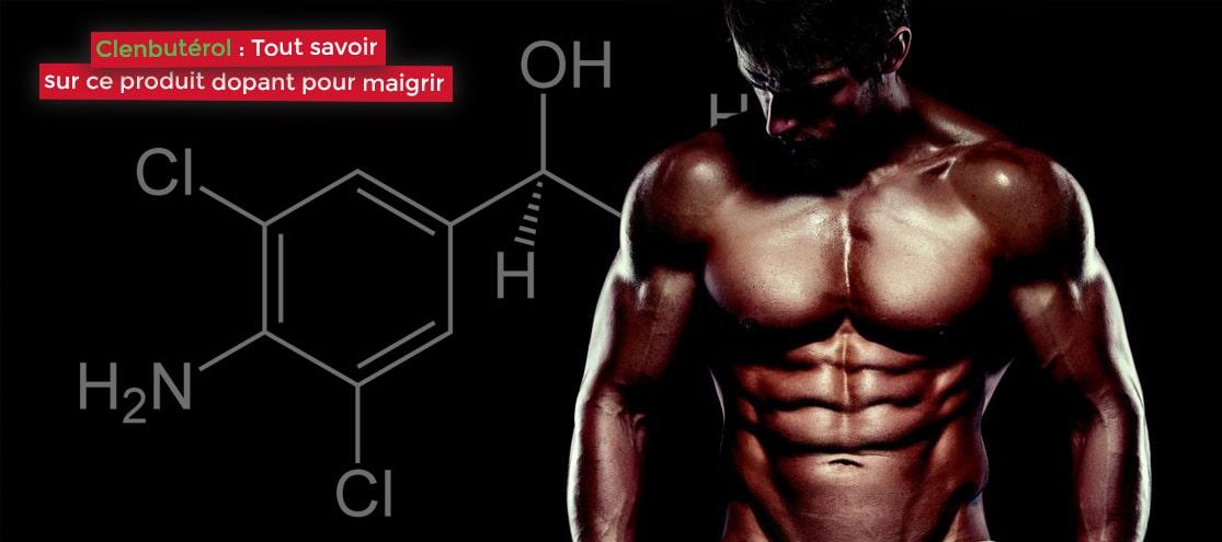 Clenbutérol tout savoir sur ce produit dopant pour maigrir