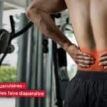Courbatures musculaires origines et conseils pour les faire disparaître
