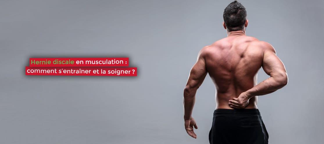 Hernie discale en musculation : comment s'entraîner et la soigner
