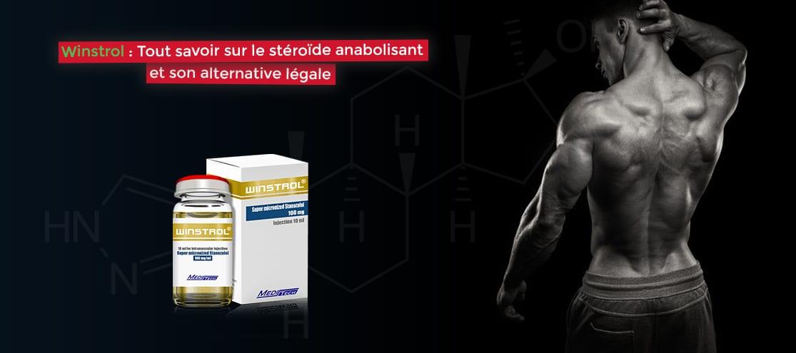 Winstrol tout savoir sur le stéroïde anabolisant et son alternative légale