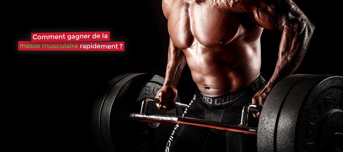 Comment gagner de la masse musculaire rapidement