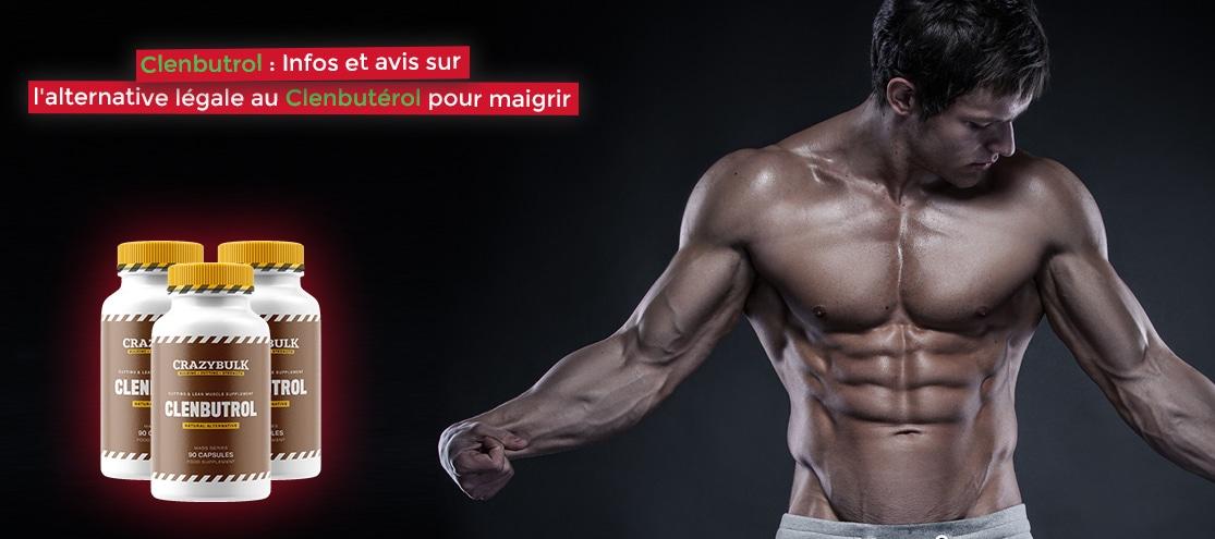 Clenbutrol Infos et avis sur l'alternative légale au Clenbutérol pour maigrir
