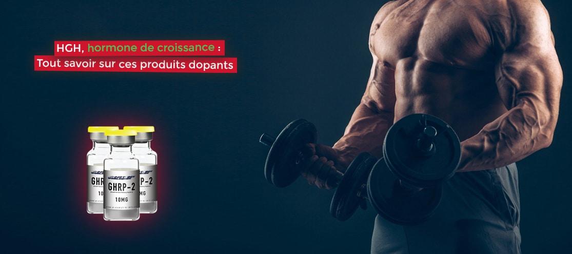 HGH, hormone de croissance musculation tout savoir sur ces produits dopants