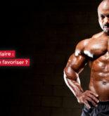 Anabolisme musculaire : définition et comment le favoriser