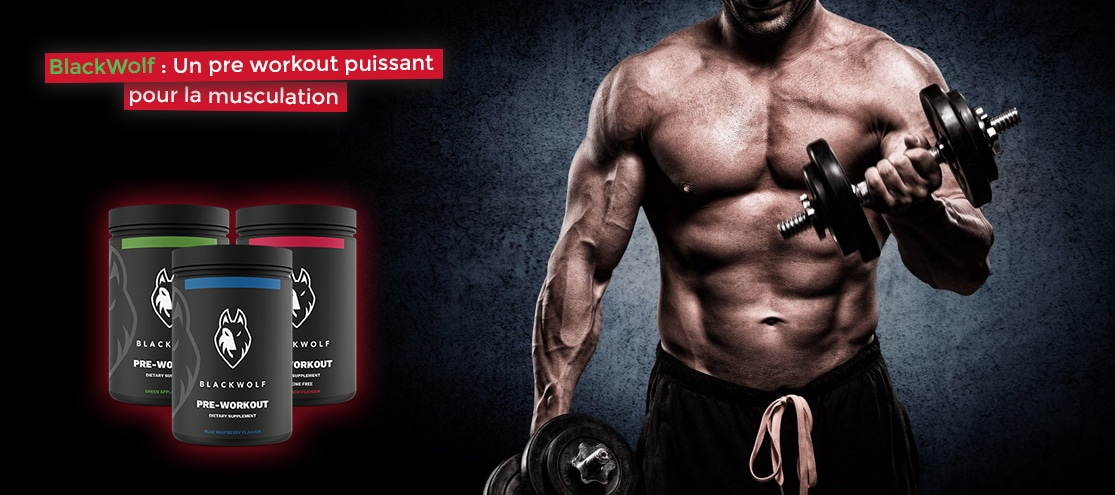 BlackWolf : Un pre workout puissant pour la musculation