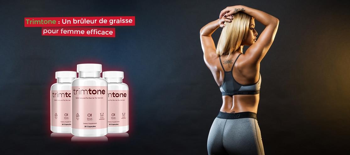 Trimtone : Un brûleur de graisse pour femme efficace
