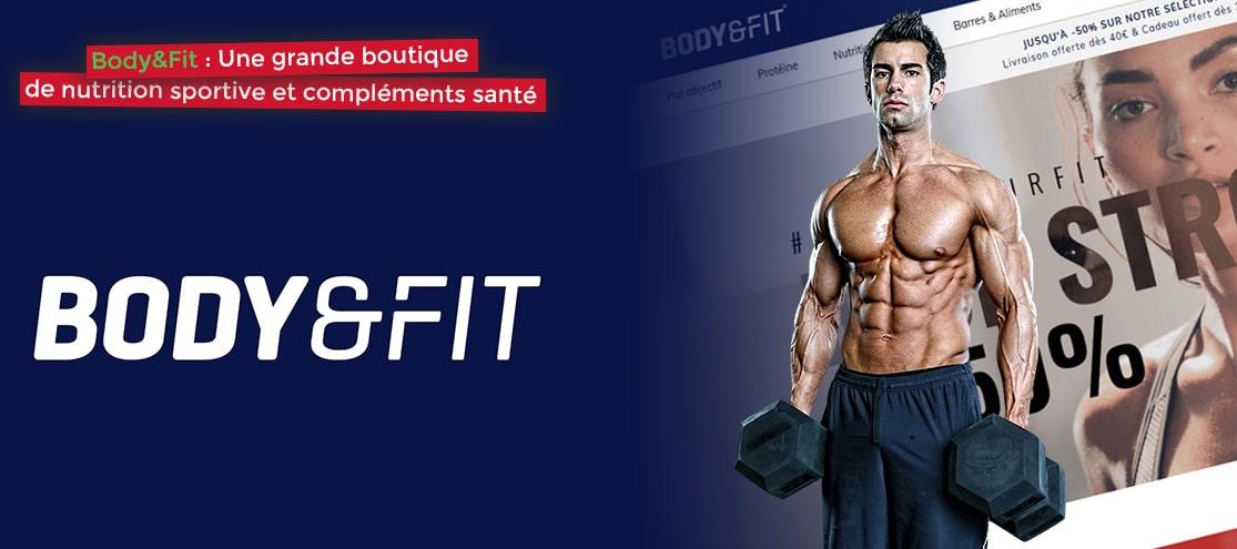 Body&Fit : Une grande boutique de nutrition sportive et compléments santé