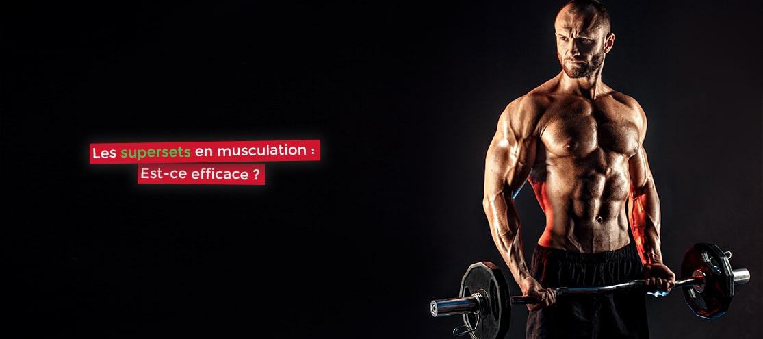 Les supersets en musculation : Est-ce efficace ?