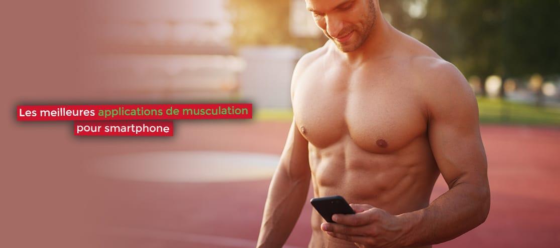 Les meilleures applications de musculation pour smartphone